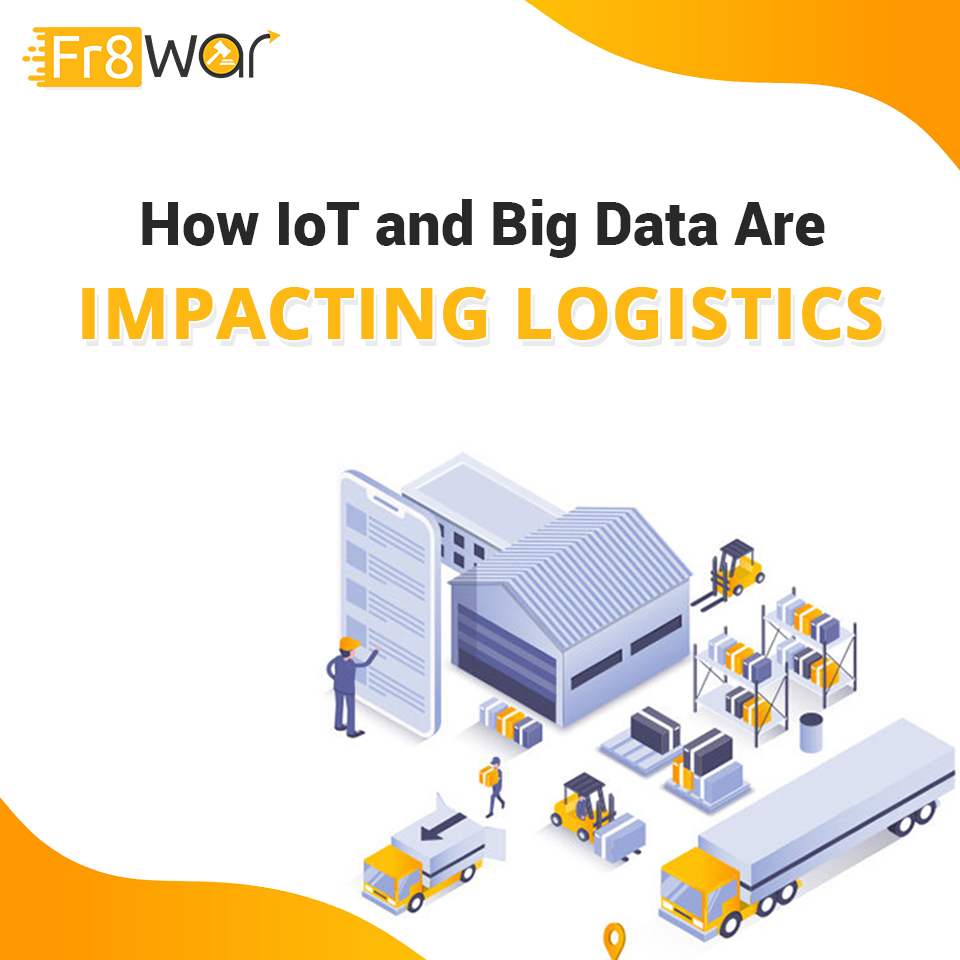 HOW IoT AND BIG DATA ARE IMPACTING LOGISTICS