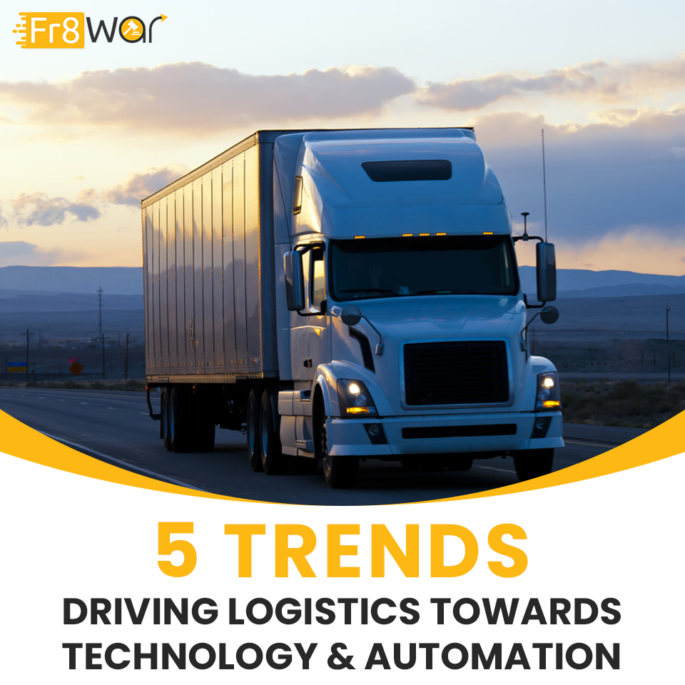5 TRENDS DRIVING LOGISTICS TOWARDS TECHNOLOGY & AUTOMATION
