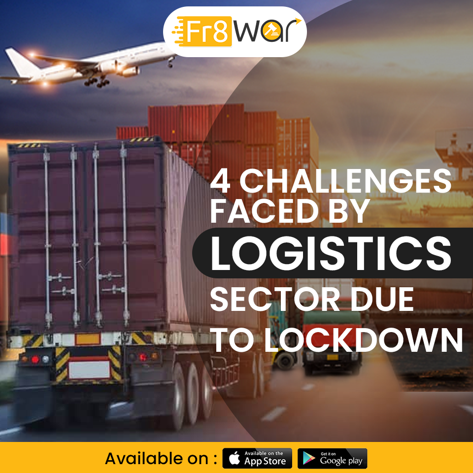 4 CHALLENGES FACED BY LOGISTICS SECTOR DUE TO LOCKDOWN